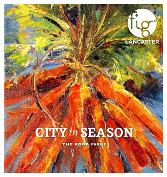 fig lancaster…the food issue! it's here