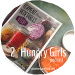 2 weird hungry girls podcast ferment your vegetables