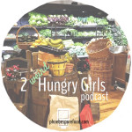 2 werid hungry girls podcast farmstand
