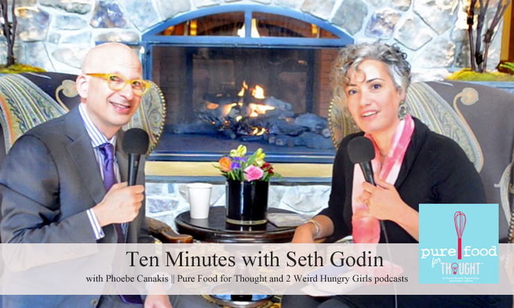 ten minutes with seth godin pure food for thought